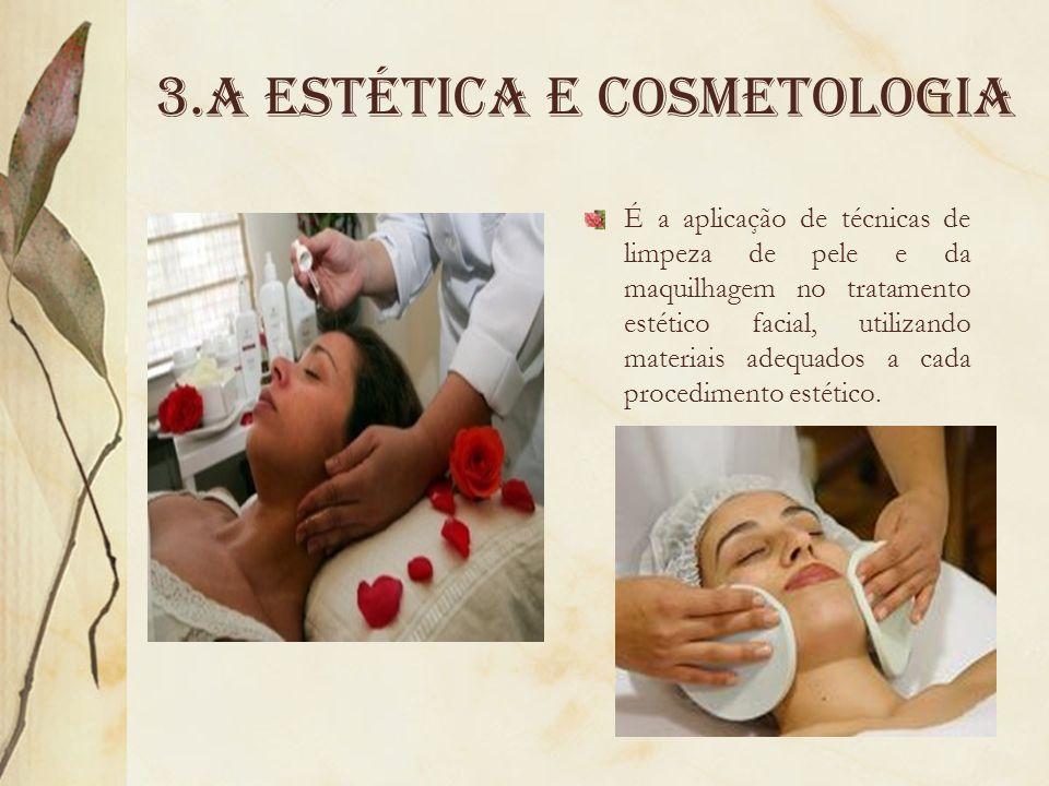 3.A Estética e cosmetologia