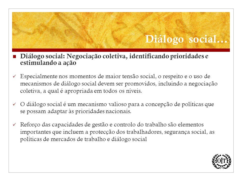 Diálogo social... Diálogo social: Negociação coletiva, identificando prioridades e estimulando a ação.