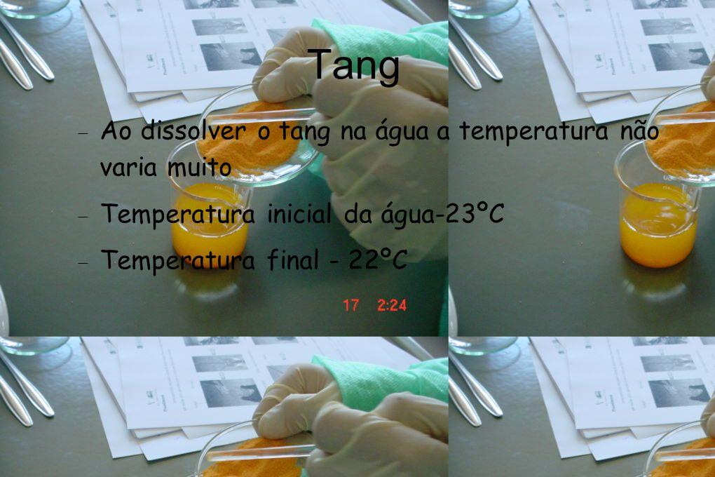 Tang Ao dissolver o tang na água a temperatura não varia muito