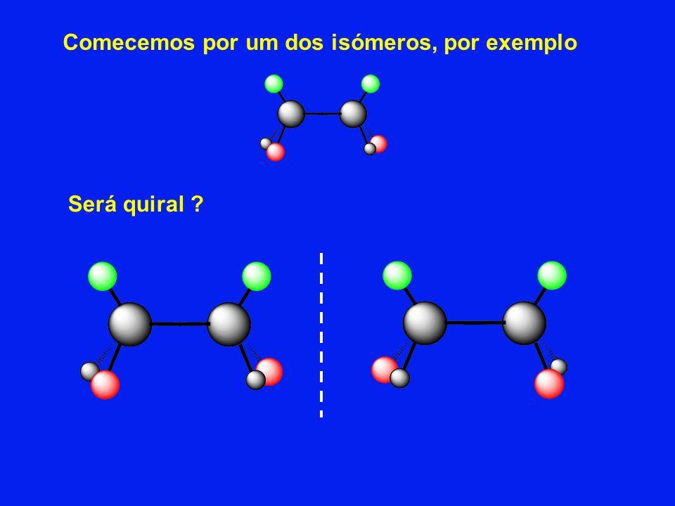 Comecemos por um dos isómeros, por exemplo