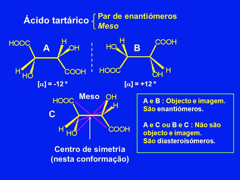Centro de simetria (nesta conformação)