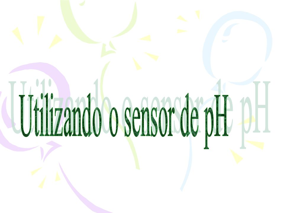 Utilizando o sensor de pH