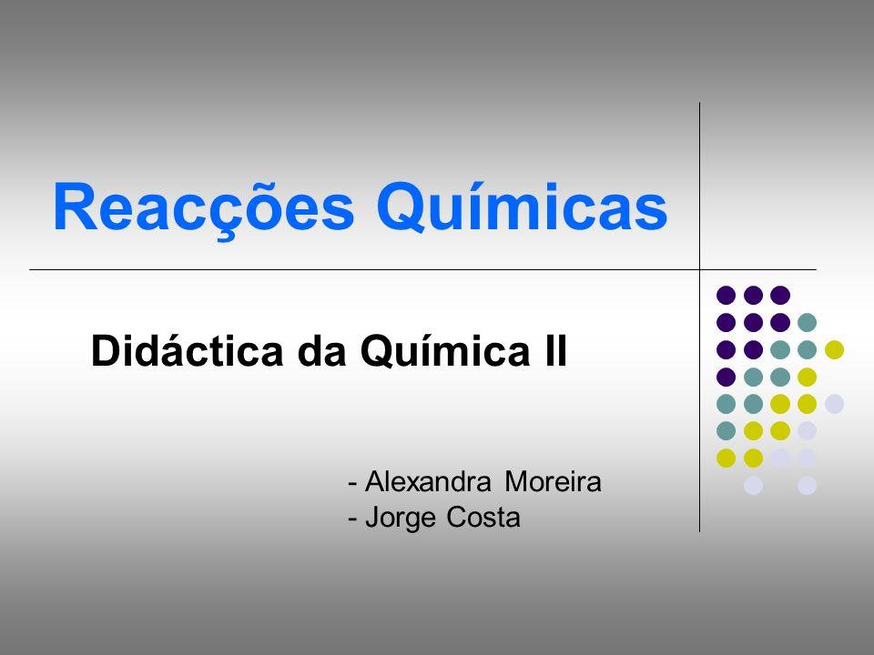 Didáctica da Química II - Alexandra Moreira - Jorge Costa