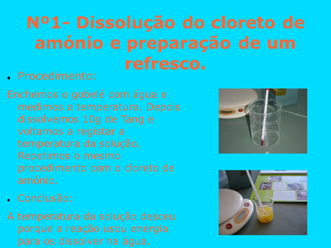 Nº1- Dissolução do cloreto de amónio e preparação de um refresco.