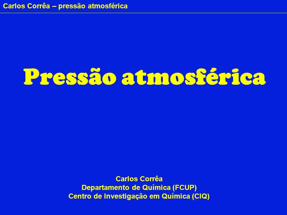 Pressão atmosférica Carlos Corrêa Departamento de Química (FCUP)
