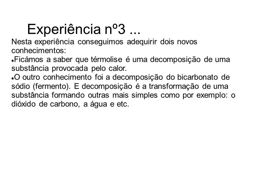 Experiência nº3 ... Nesta experiência conseguimos adequirir dois novos conhecimentos: