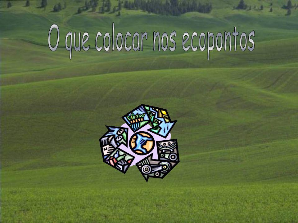 O que colocar nos ecopontos