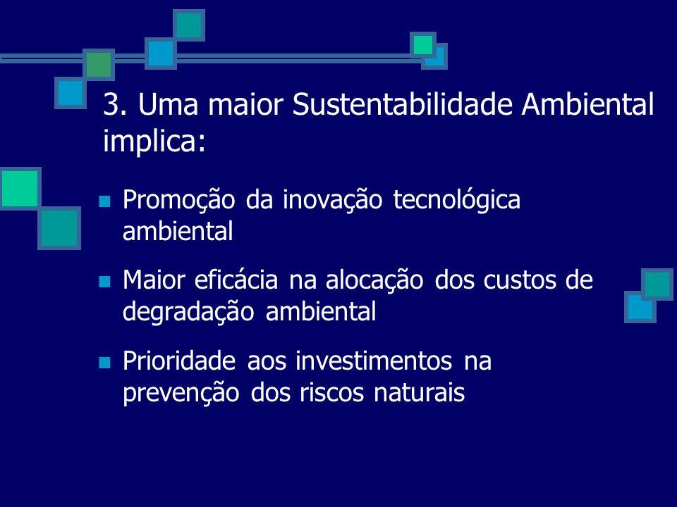 3. Uma maior Sustentabilidade Ambiental implica: