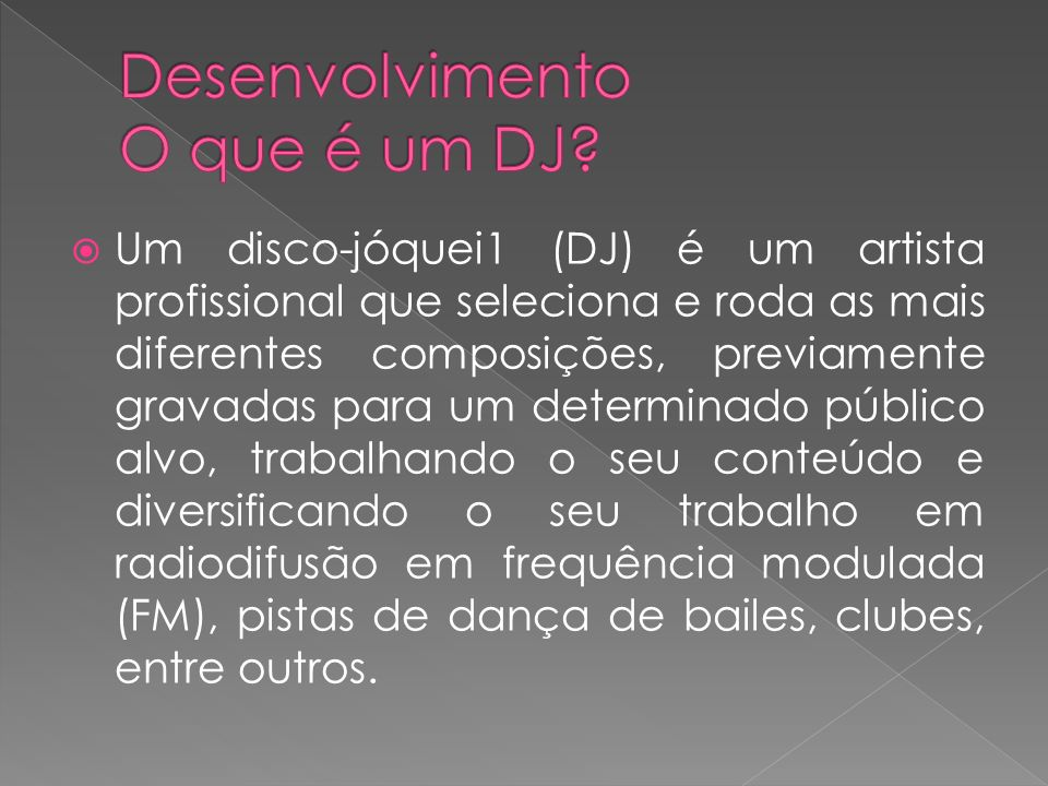 Desenvolvimento O que é um DJ