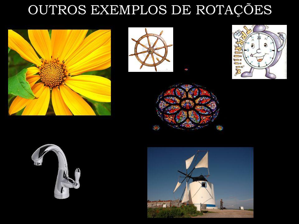 OUTROS EXEMPLOS DE ROTAÇÕES