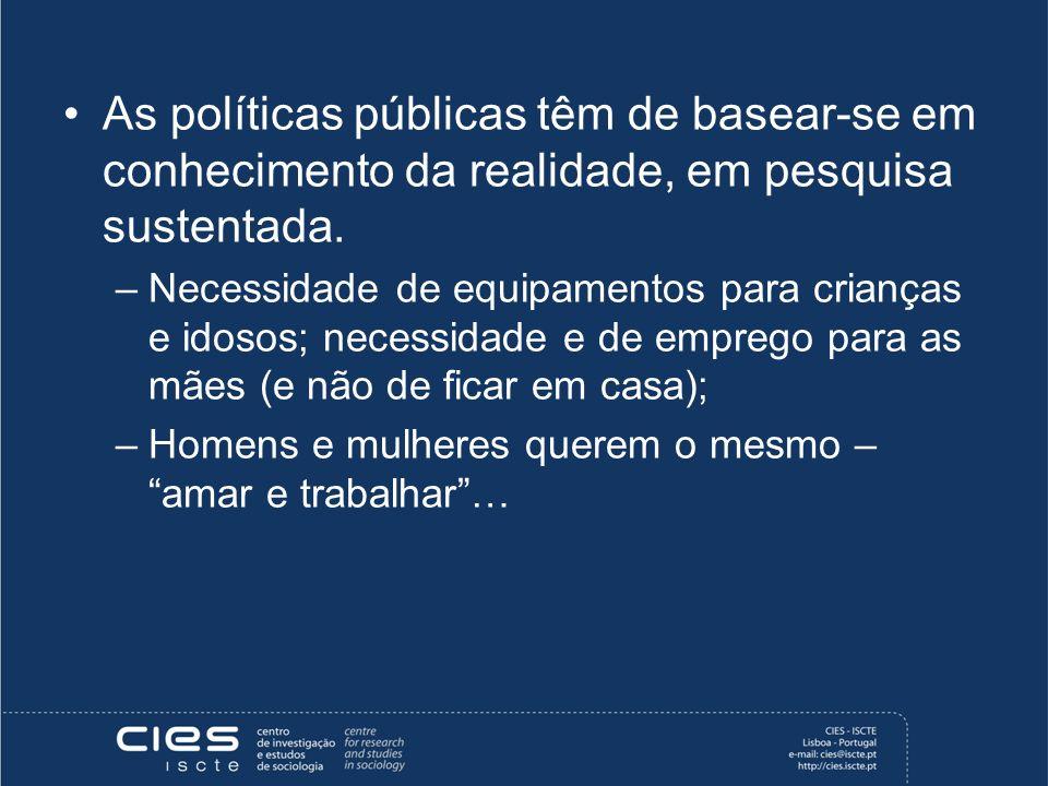 As políticas públicas têm de basear-se em conhecimento da realidade, em pesquisa sustentada.