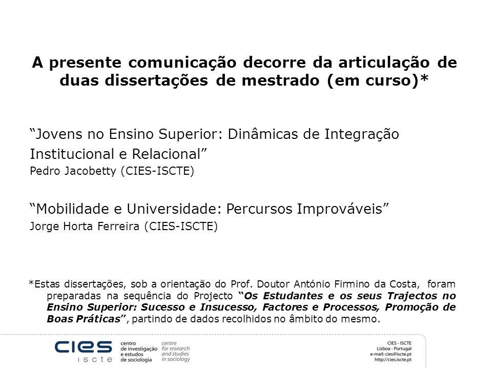 A presente comunicação decorre da articulação de duas dissertações de mestrado (em curso)*