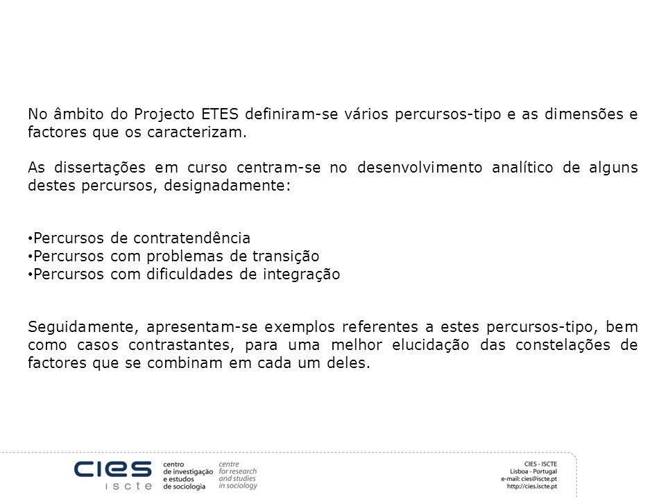 No âmbito do Projecto ETES definiram-se vários percursos-tipo e as dimensões e factores que os caracterizam.