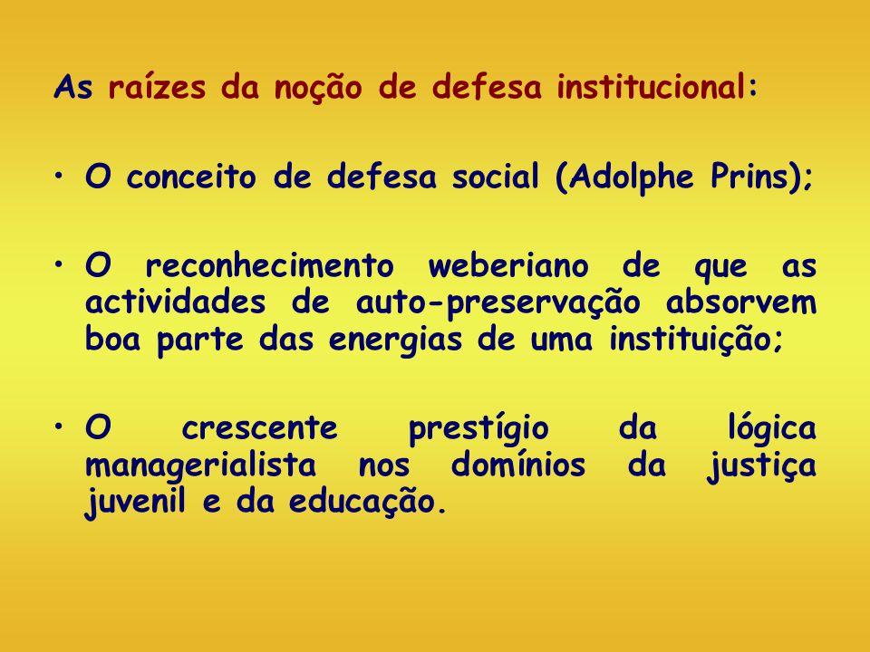 As raízes da noção de defesa institucional:
