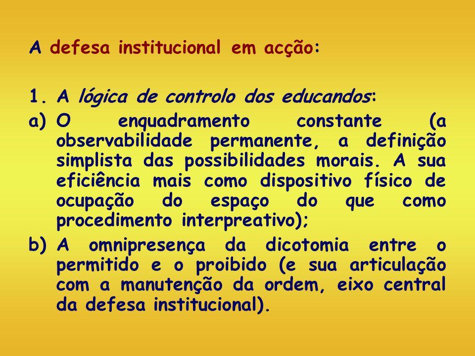 A defesa institucional em acção: