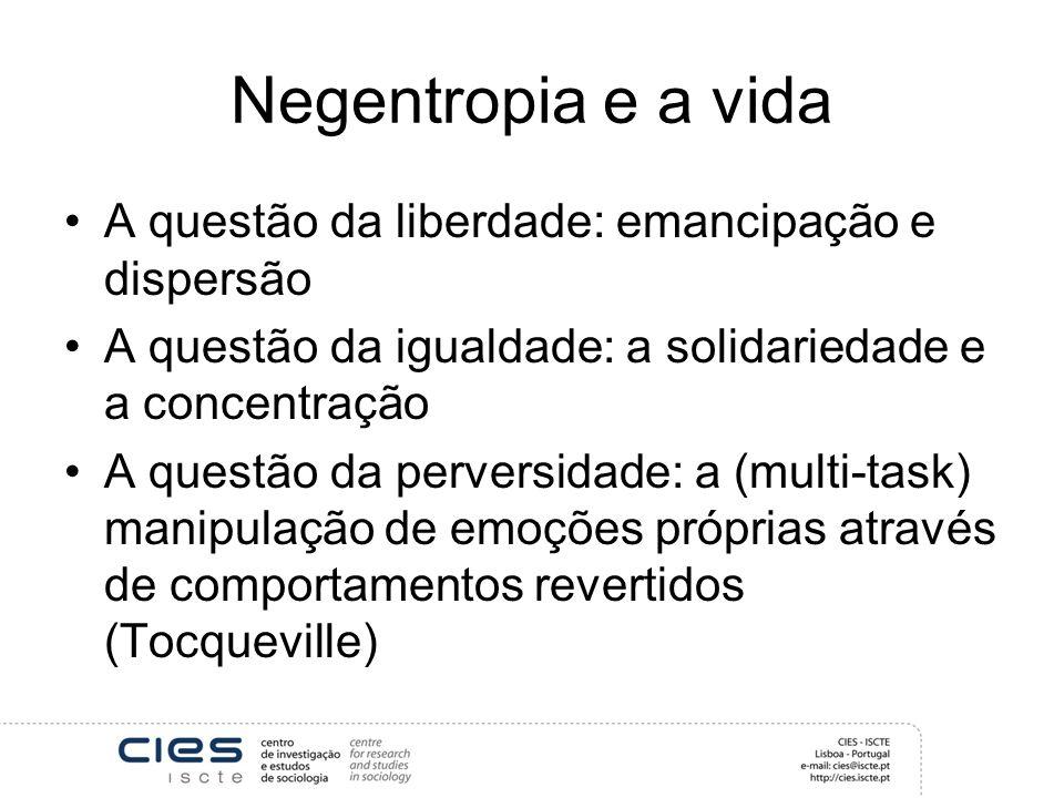 Negentropia e a vida A questão da liberdade: emancipação e dispersão