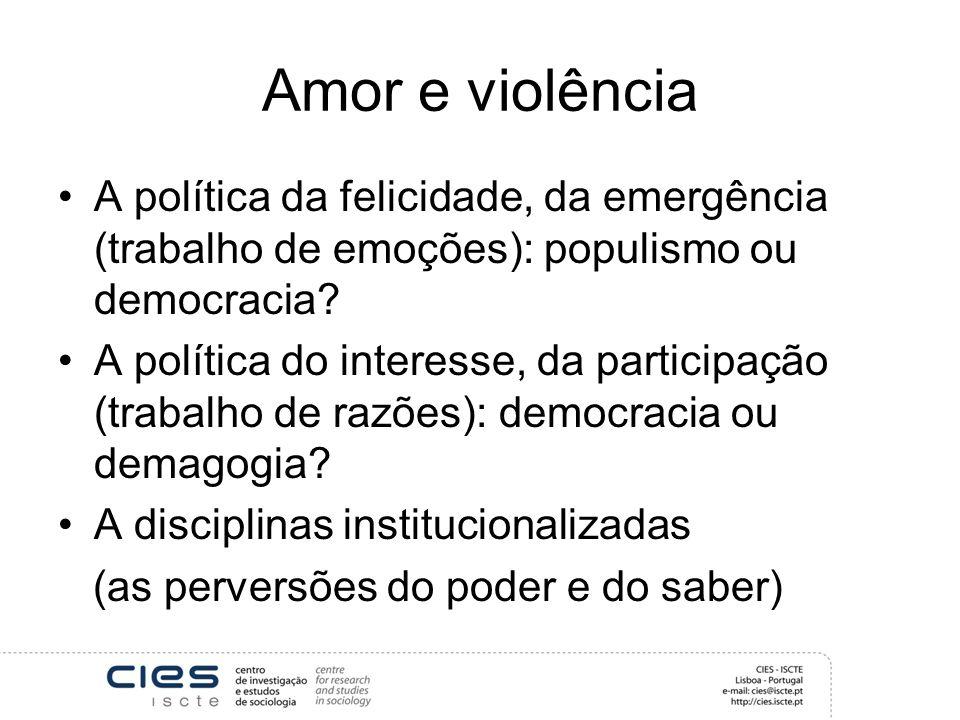 Amor e violência A política da felicidade, da emergência (trabalho de emoções): populismo ou democracia