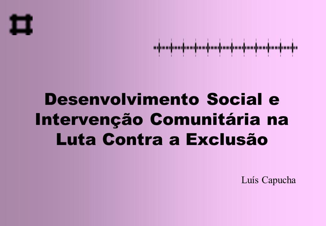 Desenvolvimento Social e Intervenção Comunitária na Luta Contra a Exclusão