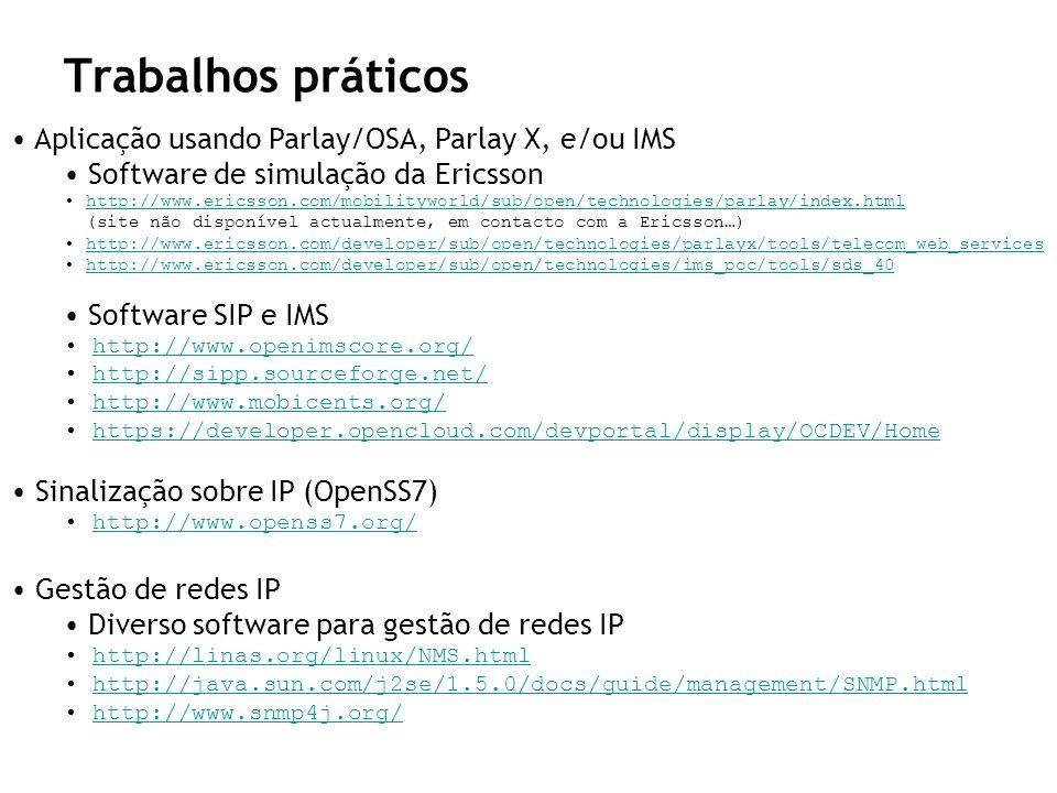 Trabalhos práticos Aplicação usando Parlay/OSA, Parlay X, e/ou IMS