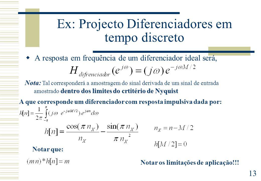 Ex: Projecto Diferenciadores em tempo discreto
