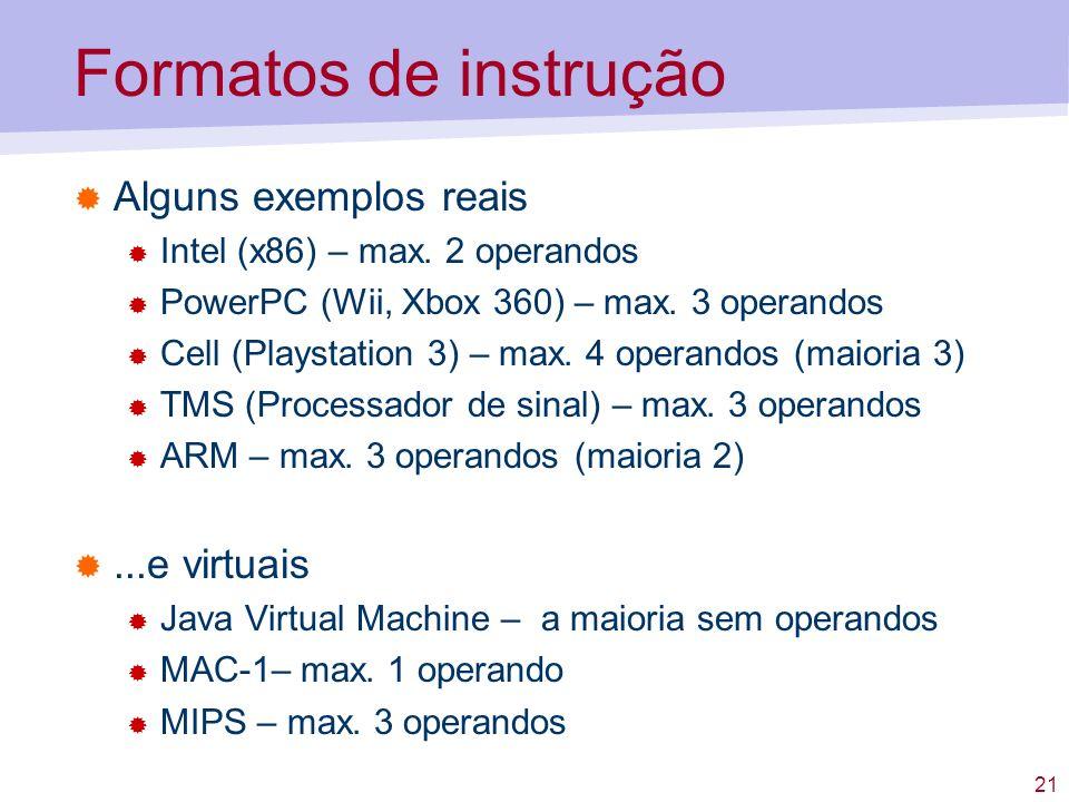 Formatos de instrução Alguns exemplos reais ...e virtuais