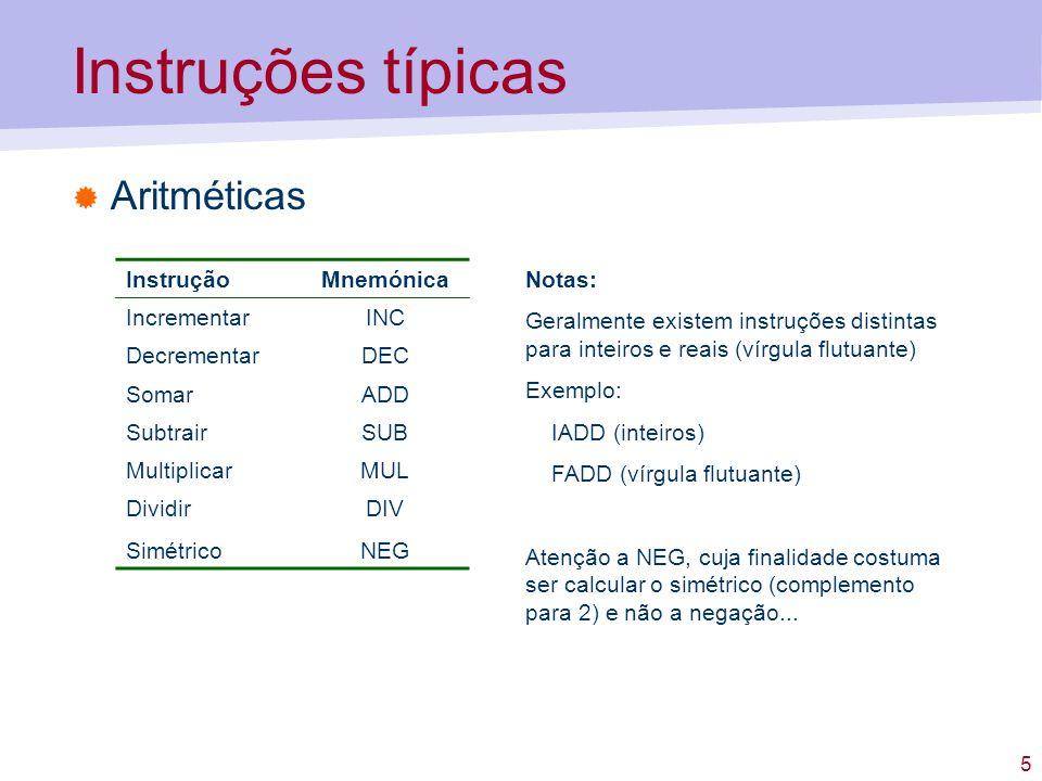 Instruções típicas Aritméticas Instrução Mnemónica Incrementar INC
