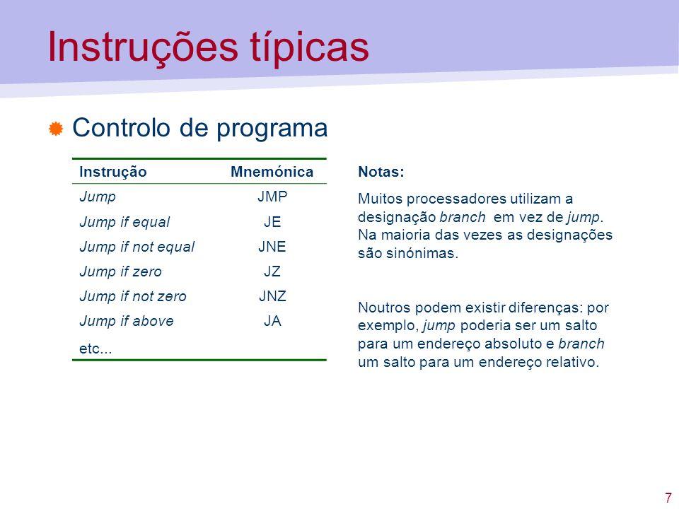 Instruções típicas Controlo de programa Instrução Mnemónica Jump JMP