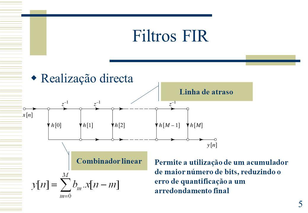 Filtros FIR Realização directa Linha de atraso Combinador linear