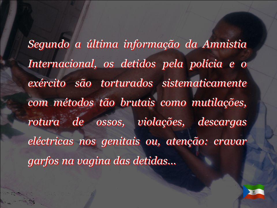 Segundo a última informação da Amnistia Internacional, os detidos pela polícia e o exército são torturados sistematicamente com métodos tão brutais como mutilações, rotura de ossos, violações, descargas eléctricas nos genitais ou, atenção: cravar garfos na vagina das detidas...