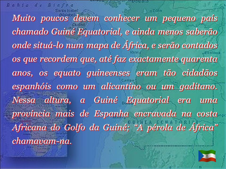Muito poucos devem conhecer um pequeno país chamado Guiné Equatorial, e ainda menos saberão onde situá-lo num mapa de África, e serão contados os que recordem que, até faz exactamente quarenta anos, os equato guineenses eram tão cidadãos espanhóis como um alicantino ou um gaditano.