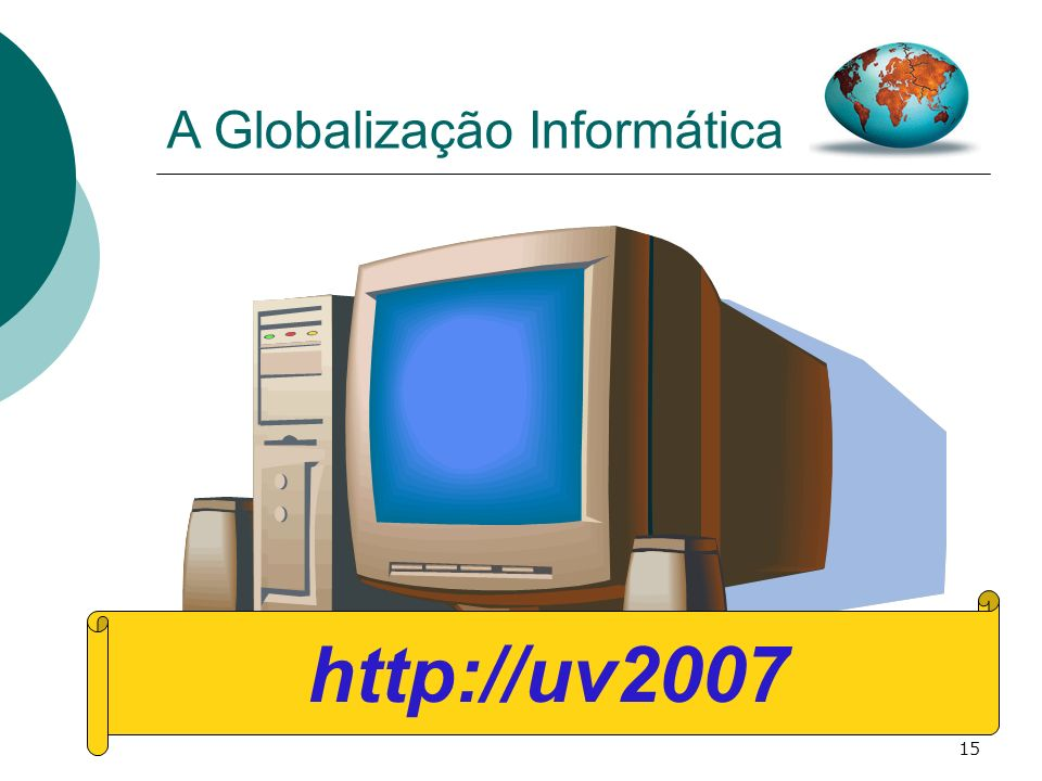 http://uv2007 A Globalização Informática