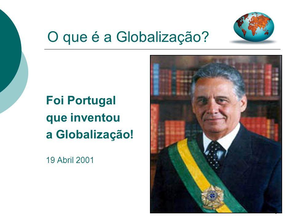 O que é a Globalização Foi Portugal que inventou a Globalização!