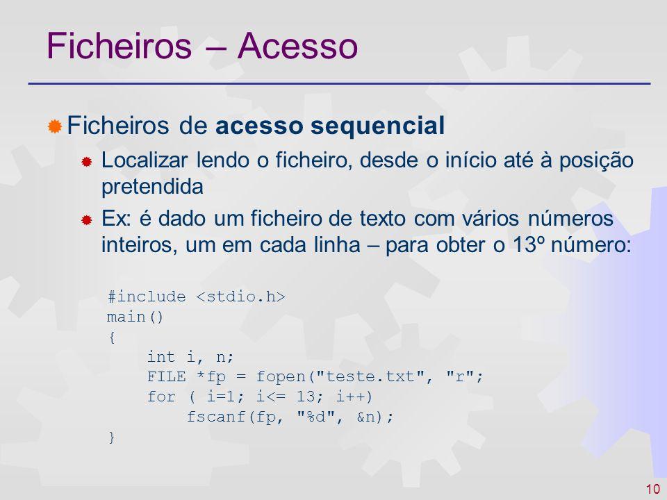 Ficheiros – Acesso Ficheiros de acesso sequencial