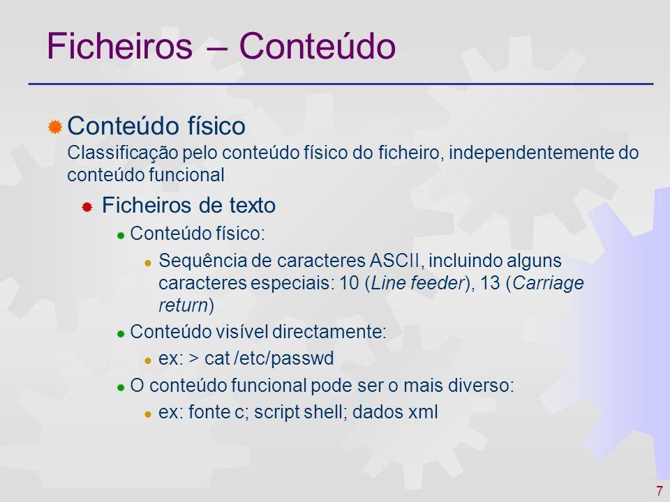Ficheiros – Conteúdo Conteúdo físico Classificação pelo conteúdo físico do ficheiro, independentemente do conteúdo funcional.