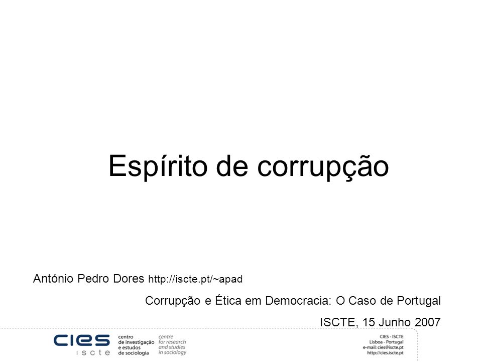 Espírito de corrupção António Pedro Dores http://iscte.pt/~apad