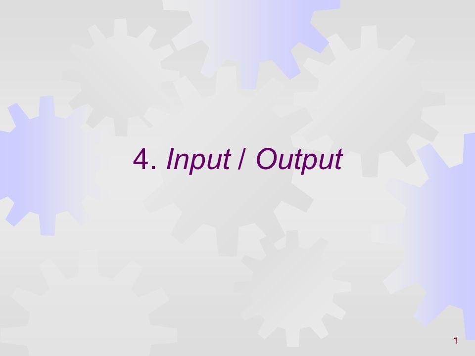 4. Input / Output
