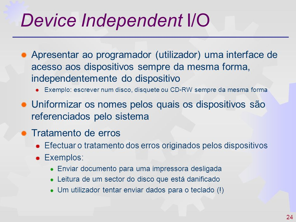 Device Independent I/O