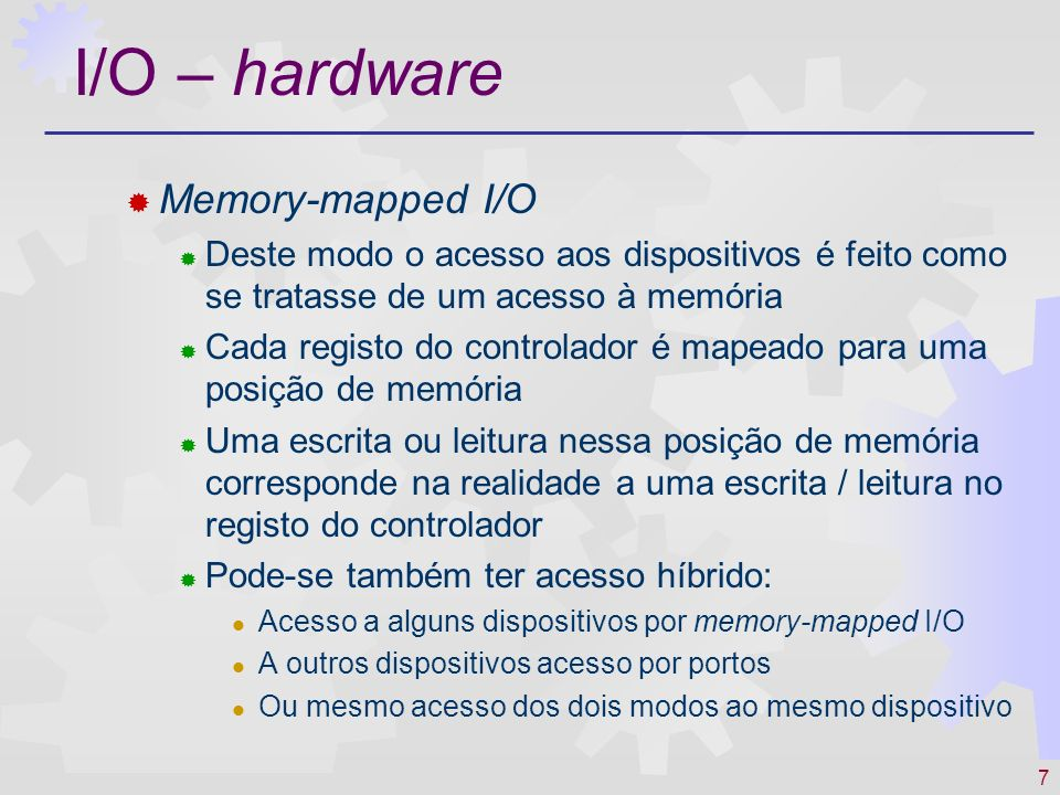 I/O – hardware Memory-mapped I/O