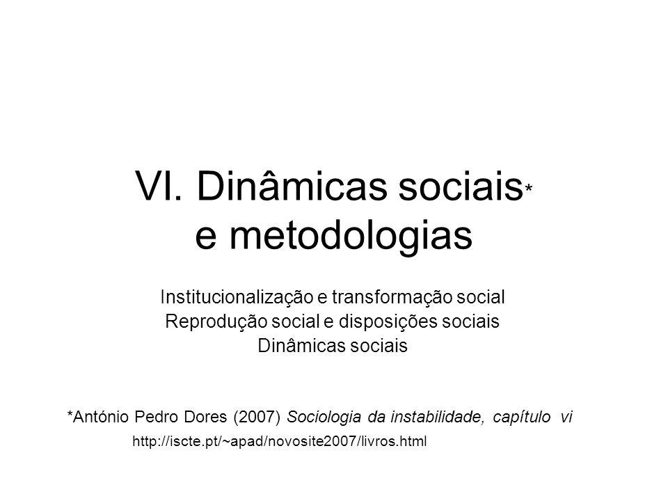 VI. Dinâmicas sociais* e metodologias