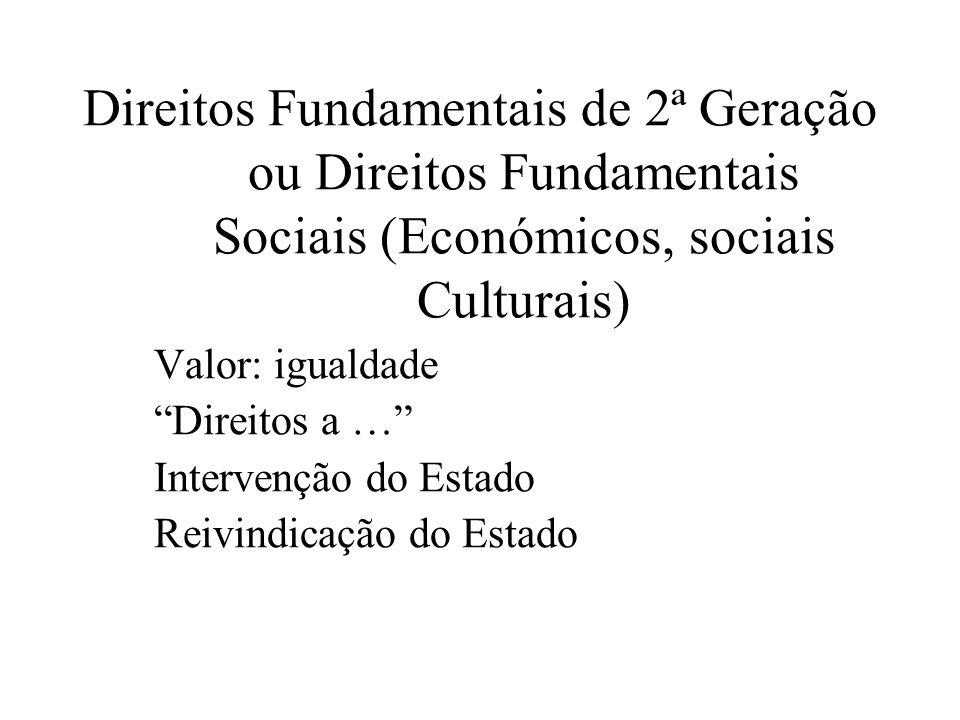 Direitos Fundamentais de 2ª Geração ou Direitos Fundamentais Sociais (Económicos, sociais Culturais)