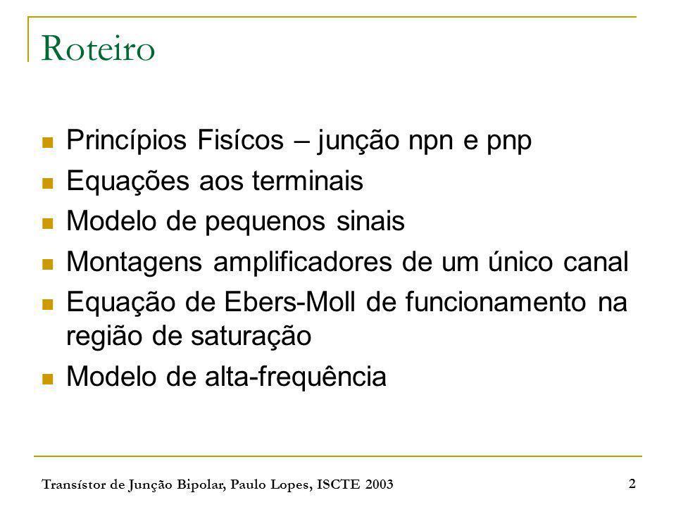 Roteiro Princípios Fisícos – junção npn e pnp Equações aos terminais
