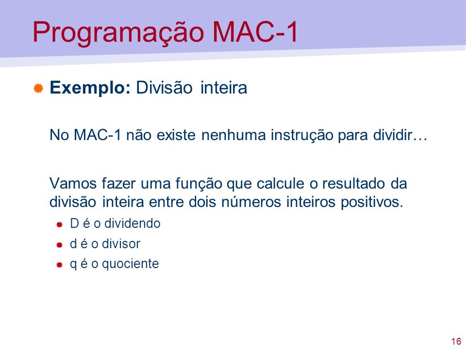 Programação MAC-1 Exemplo: Divisão inteira