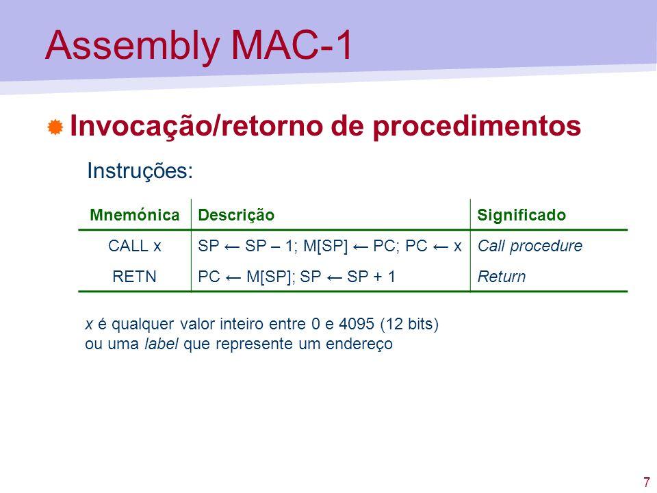 Assembly MAC-1 Invocação/retorno de procedimentos Instruções: