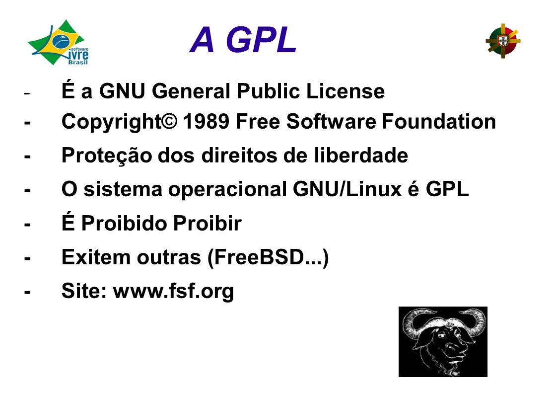 A GPL - É a GNU General Public License