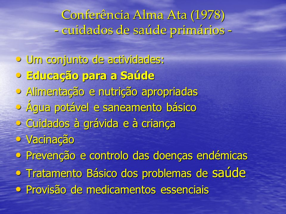Conferência Alma Ata (1978) - cuidados de saúde primários -