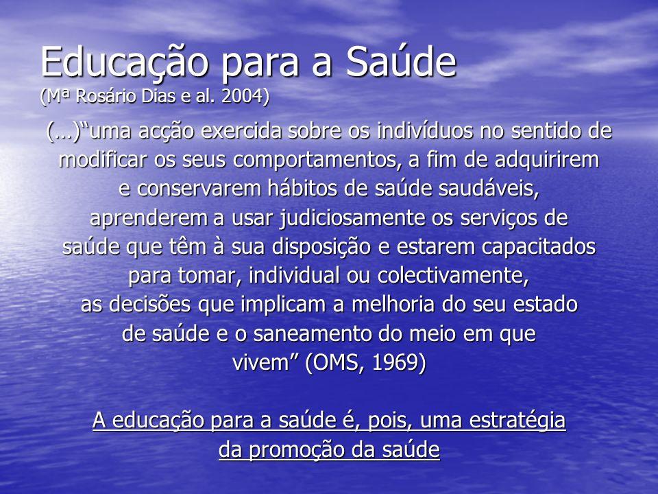 Educação para a Saúde (Mª Rosário Dias e al. 2004)