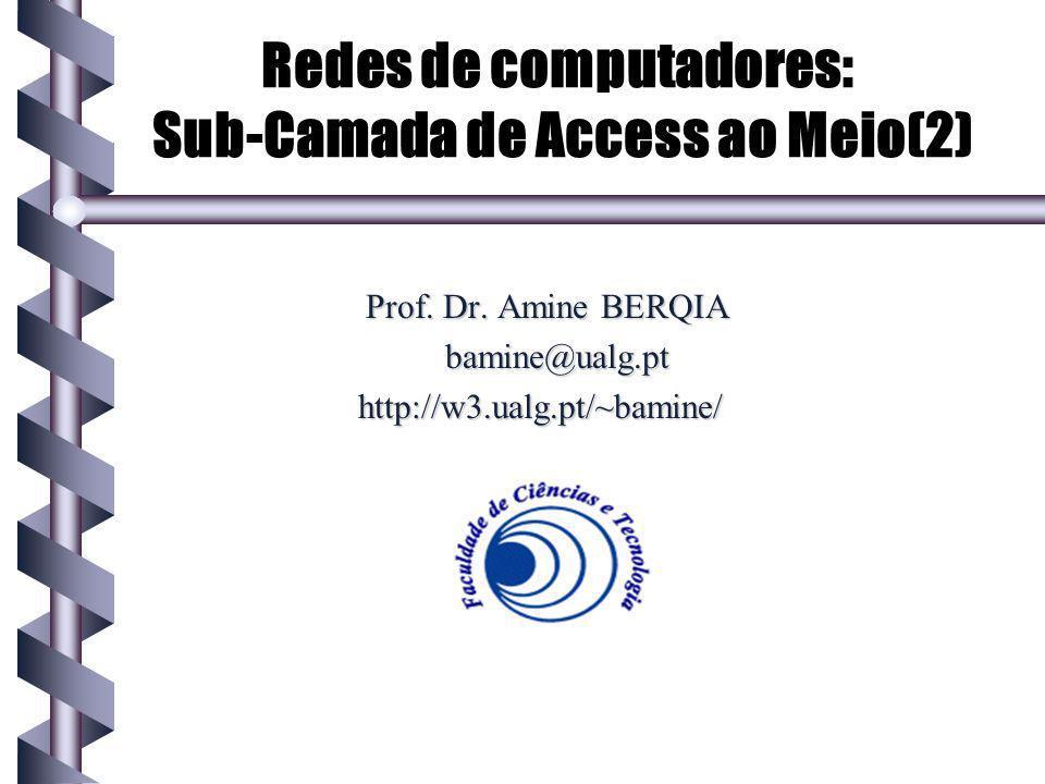 Redes de computadores: Sub-Camada de Access ao Meio(2)