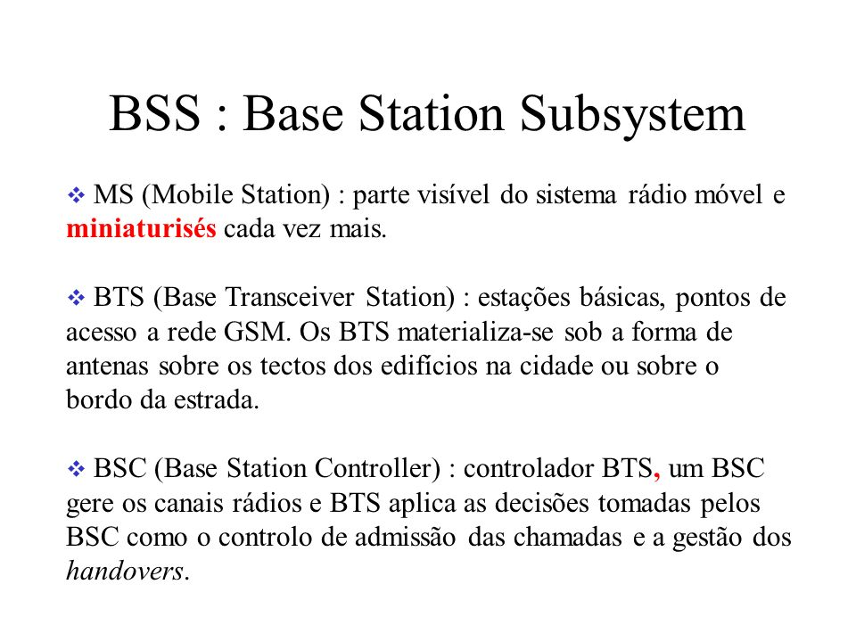 BSS : Base Station Subsystem