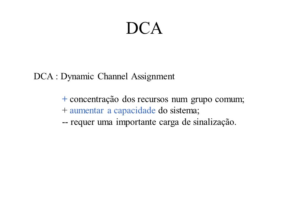 DCA DCA : Dynamic Channel Assignment