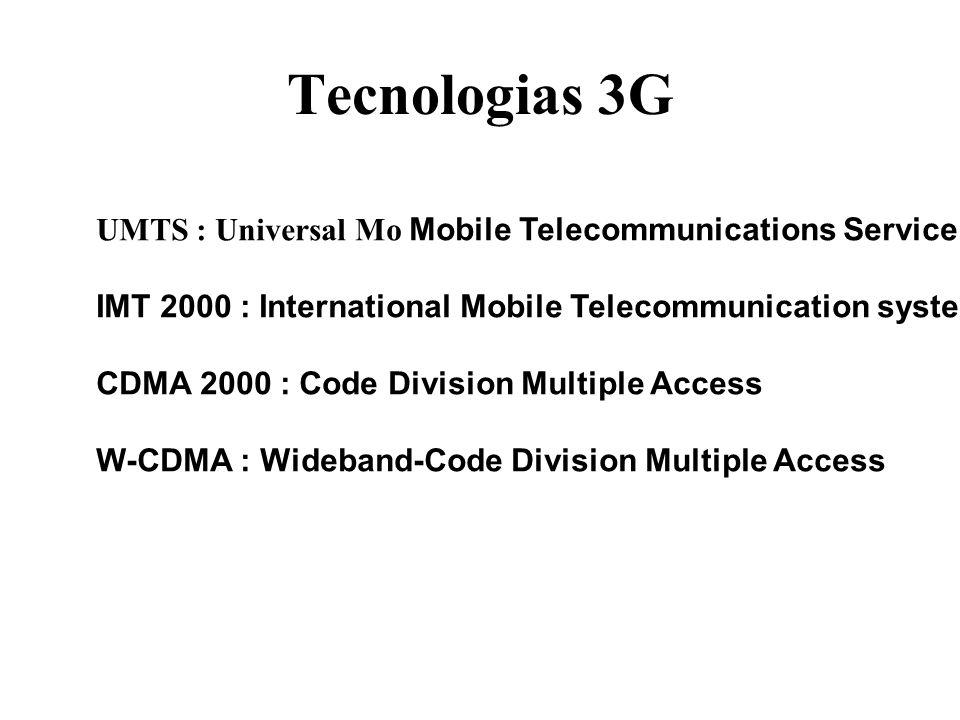Tecnologias 3G UMTS : Universal Mo Mobile Telecommunications Service